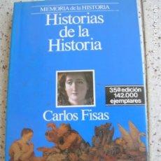 Libros antiguos: LIBRO DE CARLOS FISAS HISTORIAS DE LA HISTORIA POR CARLOS FISAS. Lote 168070520