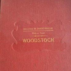 Libros antiguos: WOODSTOCK. SIR WALTER SCOTT. BIBLIOTECA DE GRANDES NOVELAS. Lote 168373432