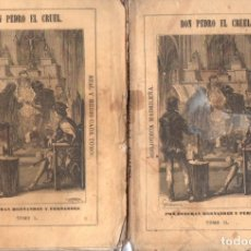Libros antiguos: ESTEBAN HERNÁNDEZ Y FERNÁNDEZ . DON PEDRO EL CRUEL - DOS TOMOS (BIBL MADRILEÑA 1872). Lote 168744712