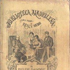 Libros antiguos: ESTEBAN HERNÁNDEZ Y FERNÁNDEZ . EL RÍO DE SANGRE (BIBL MADRILEÑA 1873). Lote 168744808