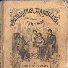 Libros antiguos: ESTEBAN HERNÁNDEZ Y FERNÁNDEZ . LA PERLA DE LA COSTA TOMO I (BIBL MADRILEÑA 1873). Lote 168746560