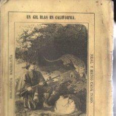 Libros antiguos: ALEJANDRO DUMAS . UN GIL BLAS EN CALIFORNIA TOMO I (BIBL MADRILEÑA 1873). Lote 168746796