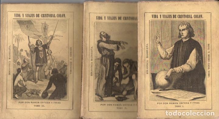 RAMON ORTEGA Y FRÍAS . VIDA Y VIAJES DE CRISTÓBAL COLÓN - TRES TOMOS (BIBL MADRILEÑA 1874) (Libros antiguos (hasta 1936), raros y curiosos - Literatura - Narrativa - Novela Histórica)