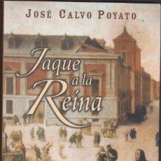 Livres anciens: JAQUE A LA REINA. - CALVO POYATO, JOSÉ.DEDICADO Y FIRMADO POR EL AUTOR. Lote 169064624