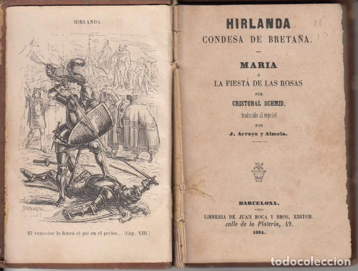 Libros antiguos: CRISTOBAL SCHMID. HIRLANDA CONDESA DE BRETAÑA - MARÍA. JUAN ROCA Y BROS, BARCELONA 1864. - Foto 2 - 169201928