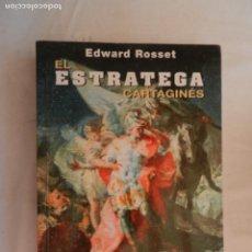 Libros antiguos: EL ESTRATEGA CARTAGINES -EDWARD ROSSET 1ª EDICION 1999. Lote 169358332
