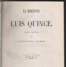 Libros antiguos: ALEJANDRO DUMAS: LA REGENCIA Y LUIS QUINCE. NOVELA HISTÓRICA. BARCELONA, 1863. Lote 170027584
