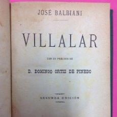 Libros antiguos: VILLALAR - JOSÉ BALBIANI - SEGUNDA EDICIÓN - BARCELONA. Lote 170117361