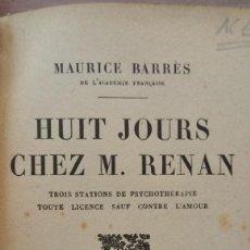 Libros antiguos: HUIT JOURS CHEZ M. RENAN MAURICE BARRES. Lote 170544040