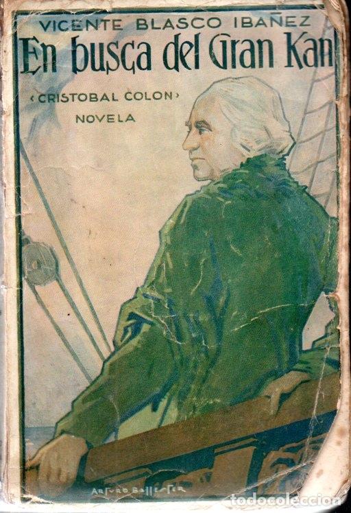 BLASCO IBÁÑEZ : EN BUSCA DEL GRAN KAN (PROMETEO 1929) PRIMERA EDICIÓN (Libros antiguos (hasta 1936), raros y curiosos - Literatura - Narrativa - Novela Histórica)