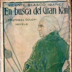 Libros antiguos: BLASCO IBÁÑEZ : EN BUSCA DEL GRAN KAN (PROMETEO 1929) PRIMERA EDICIÓN. Lote 171200648