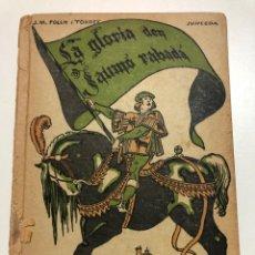 Libros antiguos: JOSEP Mª FOLCH I TORRES. LA GLORIA D´EN JAUMÓ RABADÀ. 1916. Lote 171521162