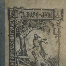 Libros antiguos: EL BASO-JUAN DE ETUMETA. JUAN V. ARAQUISTAIN. (1882).. Lote 172256535