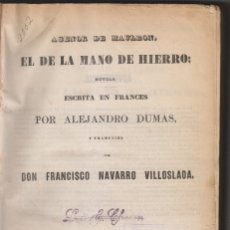 Libros antiguos: ALEJANDRO DUMAS: AGENOR DE MAULEON, EL DE LA MANO DE HIERRO. MADRID, 1847. NAVARRO VILLOSLADA. Lote 172423099