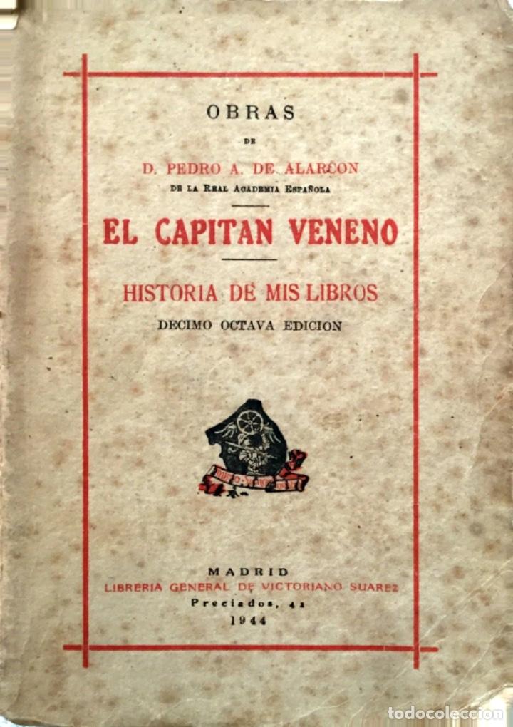 Libros antiguos: EL CAPITÁN VENENO DE DON PEDRO A.DE ALARCÓN 1944 - Foto 2 - 173666397