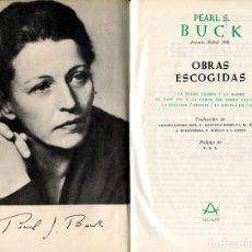 Libros antiguos: PEARL S. BUCK. OBRAS ESCOGIDAS.. Lote 174062287