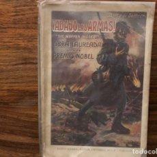 Libros antiguos: ! ABAJO LAS ARMAS ¡. (DIE WAFFEN NIEDER), BARONESA BERTA DE SUTTNER.. EDIT SOPENA 1915 PREMIO NOBEL.. Lote 174108670