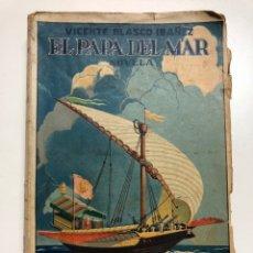 Libros antiguos: VICENTE BLASCO IBÁÑEZ. EL PAPA DEL MAR. 1925. Lote 174583038