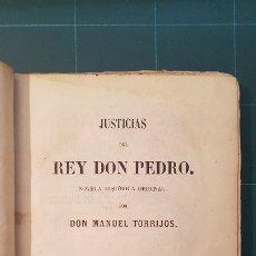 Libros antiguos: MANUEL TORRIJOS - JUSTICIAS DEL REY DON PEDRO - AÑO 1858. Lote 175604702