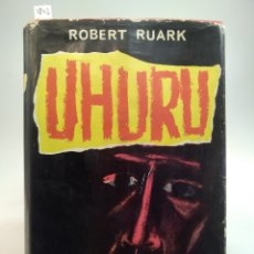 Livres anciens: UHURU /ROBERT RUARK - ED. LUIS DE CARALT 1964. Lote 176683329