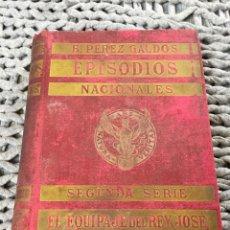 Libros antiguos: EPISODIOS NACIONALES BENITO PEREZ GALDÓS. 4 TOMOS. 1903 A 1907.. Lote 176723238
