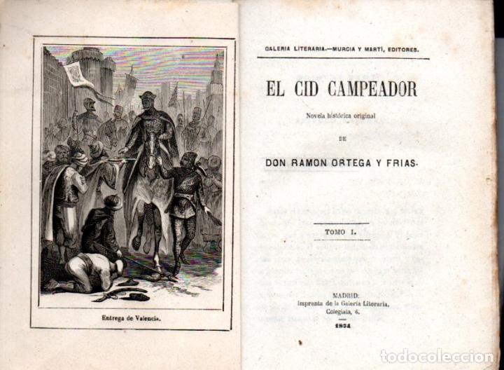 RAMÓN ORTEGA Y FRÍAS : EL CID CAMPEADOR - DOS VOLÚMENES (GALERÍA LITERARIA, 1874) (Libros antiguos (hasta 1936), raros y curiosos - Literatura - Narrativa - Novela Histórica)