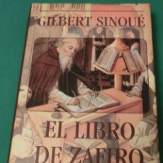Libros antiguos: EL LIBRO DE ZAFIRO - GILBERT SINOUÉ (LIBRO EN MUY BUEN ESTADO) HOJAS BLANCAS. Lote 177336700
