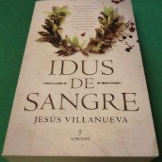 Libros antiguos: IDUS DE SANGRE - JESÚS VILLANUEVA (LIBRO NUEVO)... (2108 OCT). Lote 177545510