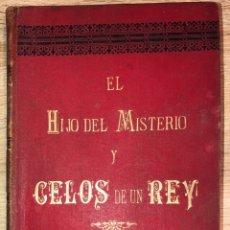 Libros antiguos: CELOS DE UN REY. EL HIJO DEL MISTERIO. RA,OM ORTEGA Y FRIAS. TOMO II. BARCELONA, 1899. Lote 177619297