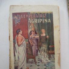 Livres anciens: LA EMPERATRIZ AGRIPINA PEDRO PEDRAZA Y PAEZ RAMON SOPENA AÑOS 20/30. Lote 178099269