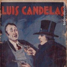 Libros antiguos: MARÍA DEL AMPARO BORRÁS : LUIS CANDELAS (GASSÓ, C. 1930) ILUSTRACIONES DE OCHOA. Lote 178257995