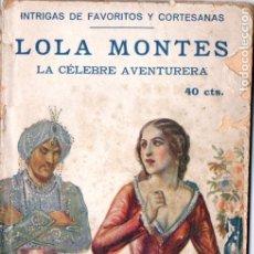 Libros antiguos: A. ROIG VIDAL : LOLA MONTES LA CÉLEBRE AVENTURERA (GARROFÉ, C. 1930) . Lote 178258187