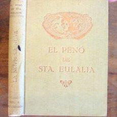 Libros antiguos: EL PENÓ DE STA. EULÀLIA O ELS FURS DE CATALUNYA MANUEL ANGELÓN 1920 IMPECABLE IMPREMTA RÀFOLS. Lote 178595311