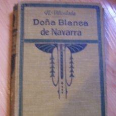 Libros antiguos: BLANCA DE NAVARRA, POR FRANCISCO NAVARRO VILLOSLADA. APOSTOLADO DE LA PRENSA -1923. Lote 178633941