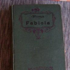 Libros antiguos: FABIOLA O LA IGLESIA DE LAS CATACUMBAS, DE CARDENAL WISEMAN. APOSTOLADO DE LA PRENSA, CALLEJA -1909. Lote 178633973