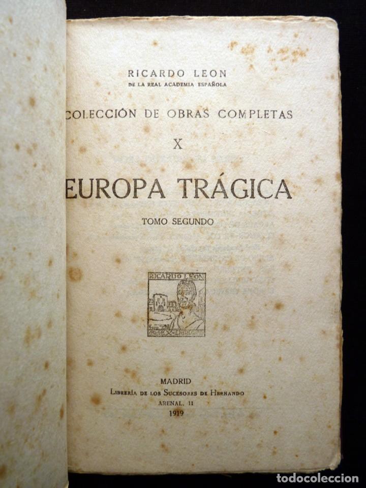 Libros antiguos: EUROPA TRÁGICA, TOMO II. COLECCIÓN OBRAS COMPLETAS X. RICARDO LEÓN. SUCESORES DE HERNANDO, 1919 - Foto 2 - 178794572