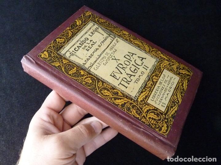 Libros antiguos: EUROPA TRÁGICA, TOMO II. COLECCIÓN OBRAS COMPLETAS X. RICARDO LEÓN. SUCESORES DE HERNANDO, 1919 - Foto 4 - 178794572