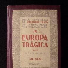 Libros antiguos: EUROPA TRÁGICA, TOMO III. COLECCIÓN OBRAS COMPLETAS IX. RICARDO LEÓN. 4ª ED. GIL-BLAS RENACIMIENTO. . Lote 178794791
