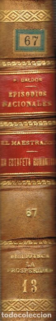 BENITO PEREZ GALDOS, EPISODIOS NACIONALES: LA CAMPAÑA DEL MAESTRRAZGO Y LA ESTAFETA ROMANTICA (1929) (Libros antiguos (hasta 1936), raros y curiosos - Literatura - Narrativa - Novela Histórica)