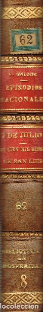 BENITO PEREZ GALDOS, EPISODIOS NACIONALES: 7 DE JULIO Y LOS 100.000 HIJOS DE SAN LUIS (1923) (Libros antiguos (hasta 1936), raros y curiosos - Literatura - Narrativa - Novela Histórica)