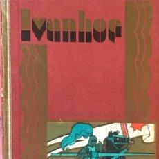 Libros antiguos: IVANHOE. WALTER SCOTT. EDITORIAL CALLEJA.. Lote 181530983