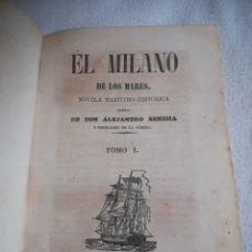 Libros antiguos: EL MILANO DE LOS MARES. ALEJANDRO BENISIA. 4 TOMOS EN 2 VOLUMENES. 1855. SEVILLA. VER GRABADOS. LEER. Lote 181863553
