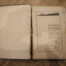 Libros antiguos: 4.3 LA BARBARIE ORGANIZADA. NOVELA DEL TERCIO. FERMÍN GALÁN. EDITORIAL CASTRO. MADRID 1931.. Lote 182063643