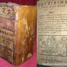 Libros antiguos: 1576. AMADIS DE GAULA, RARISIMO. SOLO UNO EN CATALOGO COLECTIVO ESPAÑOL (LEER). Lote 182120827
