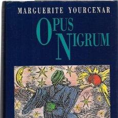 Libros antiguos: MARGUERITE YOURCENAR: OPUS NIGRUM. (INTRODUCCIÓN DE RAFAEL CONTE. TRADUCCIÓN: EMMA CALATAYUD. 1988). Lote 184720863