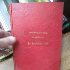 Libros antiguos: LOS APACHES DE PARÍS, GUSTAVO GUITTON. (1909). L.14131-249. Lote 184762046