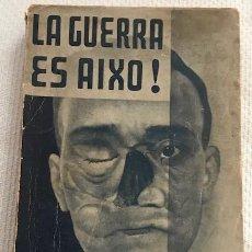 Libros antiguos: REMARQUE, ERIC MARIA. LA GUERRA ÉS AIXÓ! PROA: BADALONA, 1935. TRAD. CATALANA. EJEMPLAR FATIGADO.. Lote 187187858
