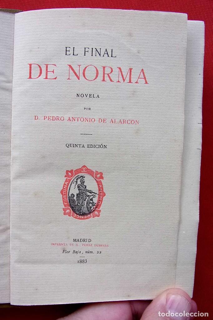 EL FINAL DE NORMA. MADRID. AÑO: 1883. PEDRO ANTONIO DE ALARCON. (Libros antiguos (hasta 1936), raros y curiosos - Literatura - Narrativa - Novela Histórica)