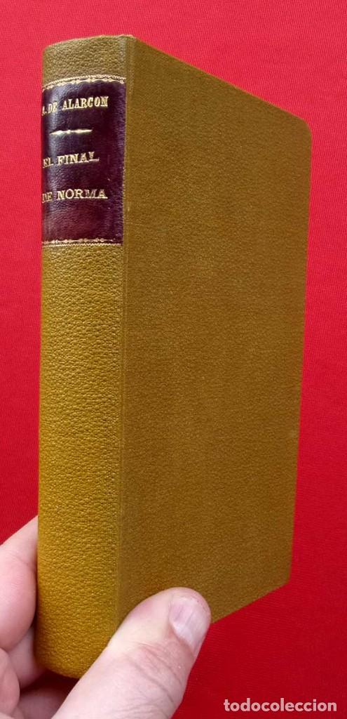 Libros antiguos: EL FINAL DE NORMA. MADRID. AÑO: 1883. PEDRO ANTONIO DE ALARCON. - Foto 2 - 187377716