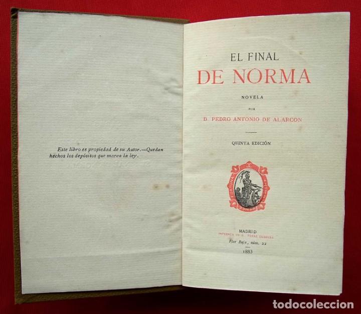 Libros antiguos: EL FINAL DE NORMA. MADRID. AÑO: 1883. PEDRO ANTONIO DE ALARCON. - Foto 3 - 187377716